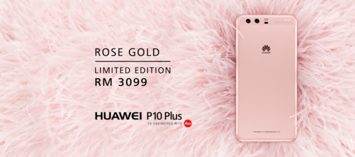 The Huawei P10 Plus now comes in Rose Gold for RM3,099