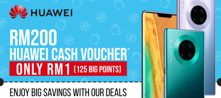 Get an RM200 Huawei cash voucher for just RM1 on BIG Loyalty app